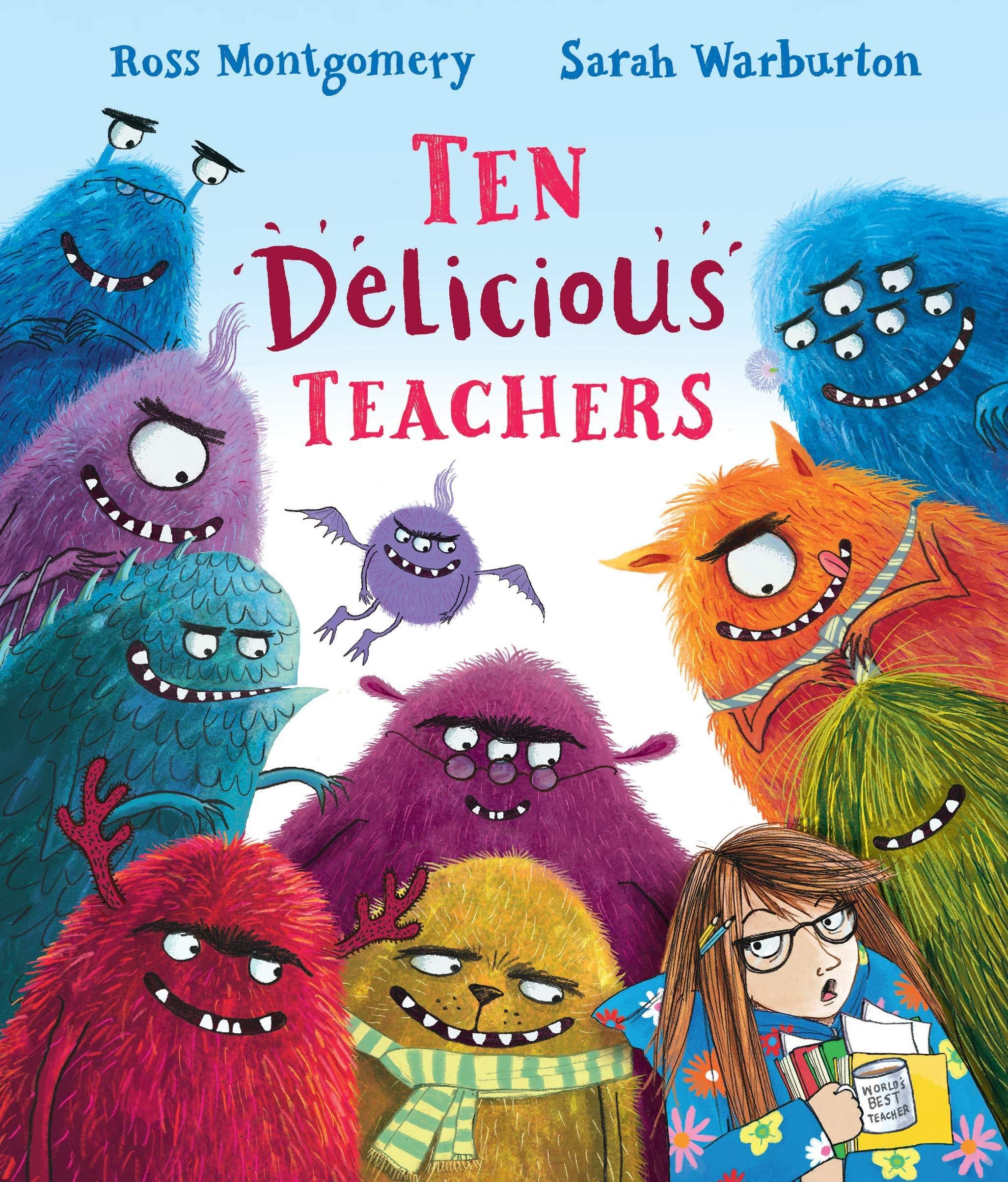 Ten Delicious Teachers : Montgomery, Ross, Warburton, Sarah: Amazon.co.uk:  Books