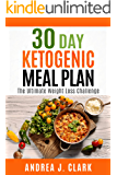 30 Day Ketogenic Meal Plan: The Ultimate Weight Loss Challenge