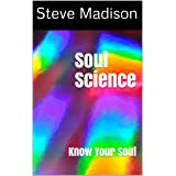 Soul Science: Know Your Soul