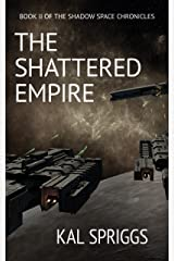 The Shattered Empire (The Shadow Space Chronicles Book 2) Kindle Edition