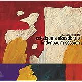 Zekatsuma Akustik Trio: リンデンバウム・セッション