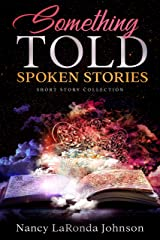 Something Told ~ Spoken Stories: Short Story Collection Kindle Edition