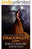 Dragonlust: Shadowsword's Harem (Book Two) (Reverse Harem Urban Fantasy Romance)