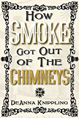 How Smoke Got Out of the Chimneys Kindle Edition