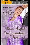 The Sweetest Love (Sons of Worthington Book 3): Sweet Regency Romance
