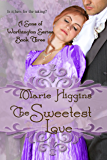 The Sweetest Love (Sons of Worthington Book 3): Sweet Regency Romance