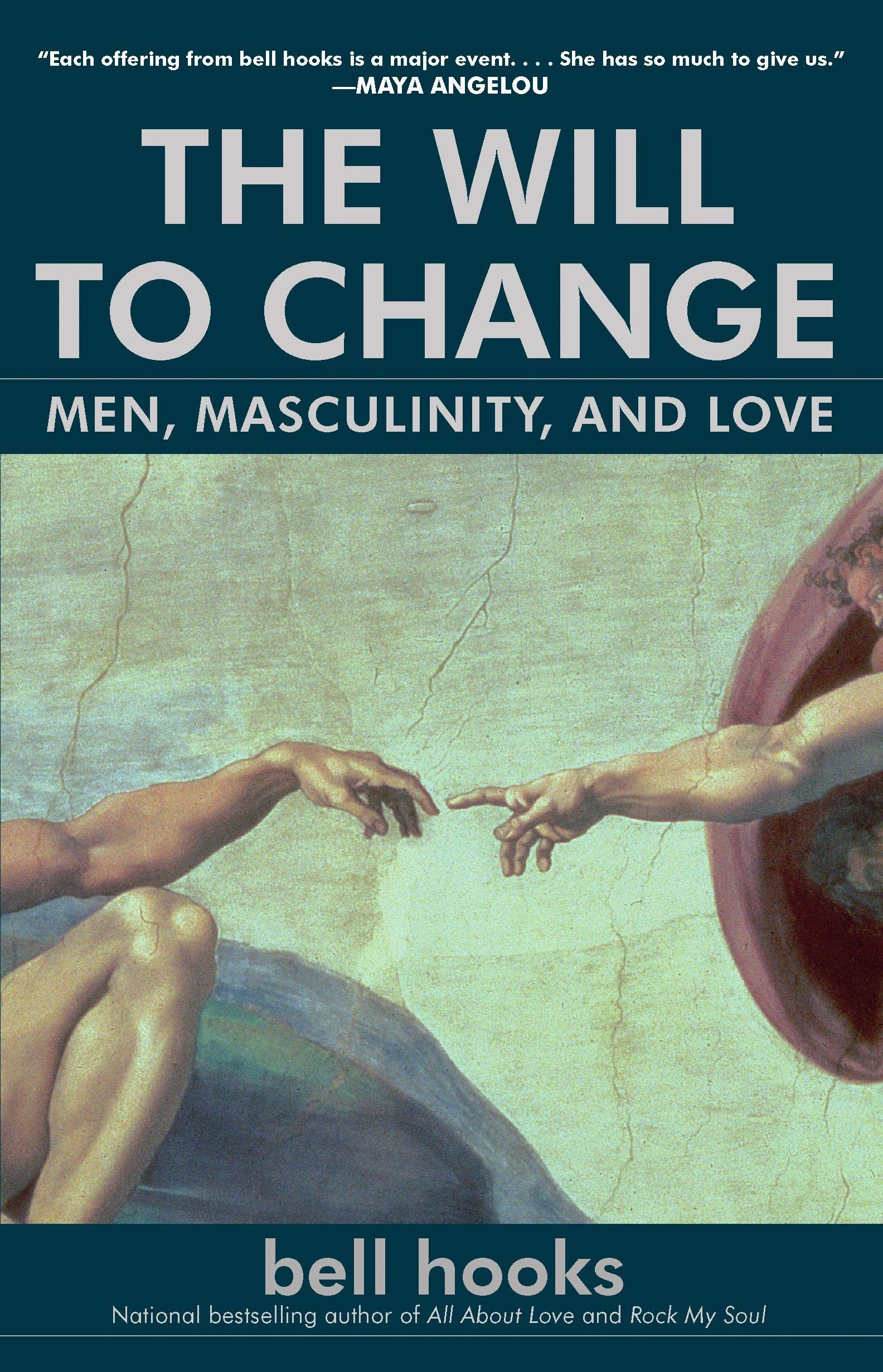Read The Will To Change Men Masculinity And Love By Bell Hooks