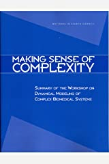 Making Sense of Complexity: Summary of the Workshop on Dynamical Modeling of Complex Biomedical Systems Kindle Edition