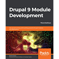 Drupal 9 Module Development: Get up and running with building powerful Drupal modules and applications, 3rd Edition…