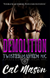 Demolition (Twisted Mayhem MC Book 3)