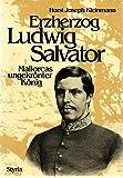 Erzherzog Ludwig Salvator. Mallorcas ungekrönter König