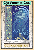 The Summer Tree: Book One of the The Fionavar Tapestry