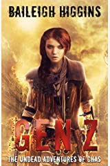 Gen Z: The Undead Adventures of Chas (A Young Adult Zombie Apocalypse Thriller Book 1) Kindle Edition