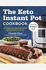 The Keto Instant Pot Cookbook: Ketogenic Diet Pressure Cooker Recipes Made Easy and Fast Paperback