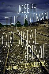 The Original Crime: Remembrance Kindle Edition