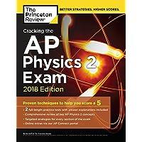 Cracking the AP Physics 2 Exam, 2018 Edition
