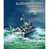 Allied Coastal Forces of World War II: Volume II: Vosper MTBs and US Elcos