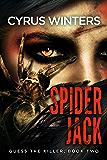 Spider Jack (Guess The Killer #2) a serial killer mystery thriller