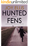 HUNTED ON THE FENS a gripping crime thriller full of twists (DI Nikki Galena Book 3)