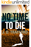 No Time To Die (Legal Thriller Featuring Michael Collins Book 2)