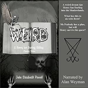 Weird: A Henry Ian Darling Oddity, Missive Three