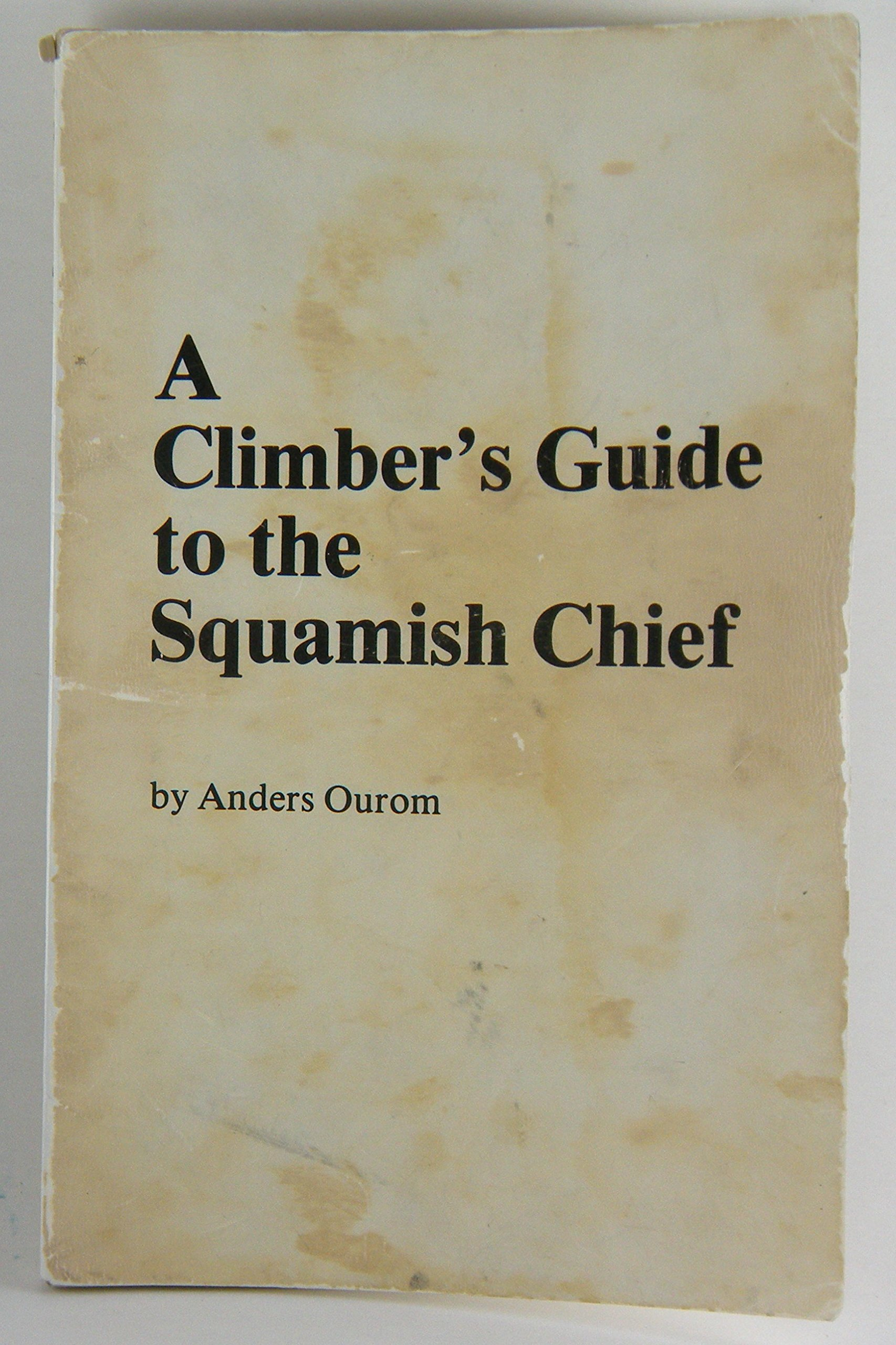 A Climber's Guide to The Squamish Chief