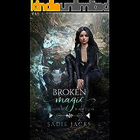 Broken Magic: A Paranormal Romance Reverse Harem Novel (Iron Serpent Chronicles Book 4)