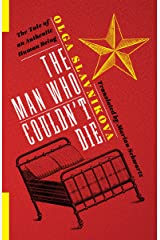 The Man Who Couldn't Die: The Tale of an Authentic Human Being (Russian Library) Kindle Edition
