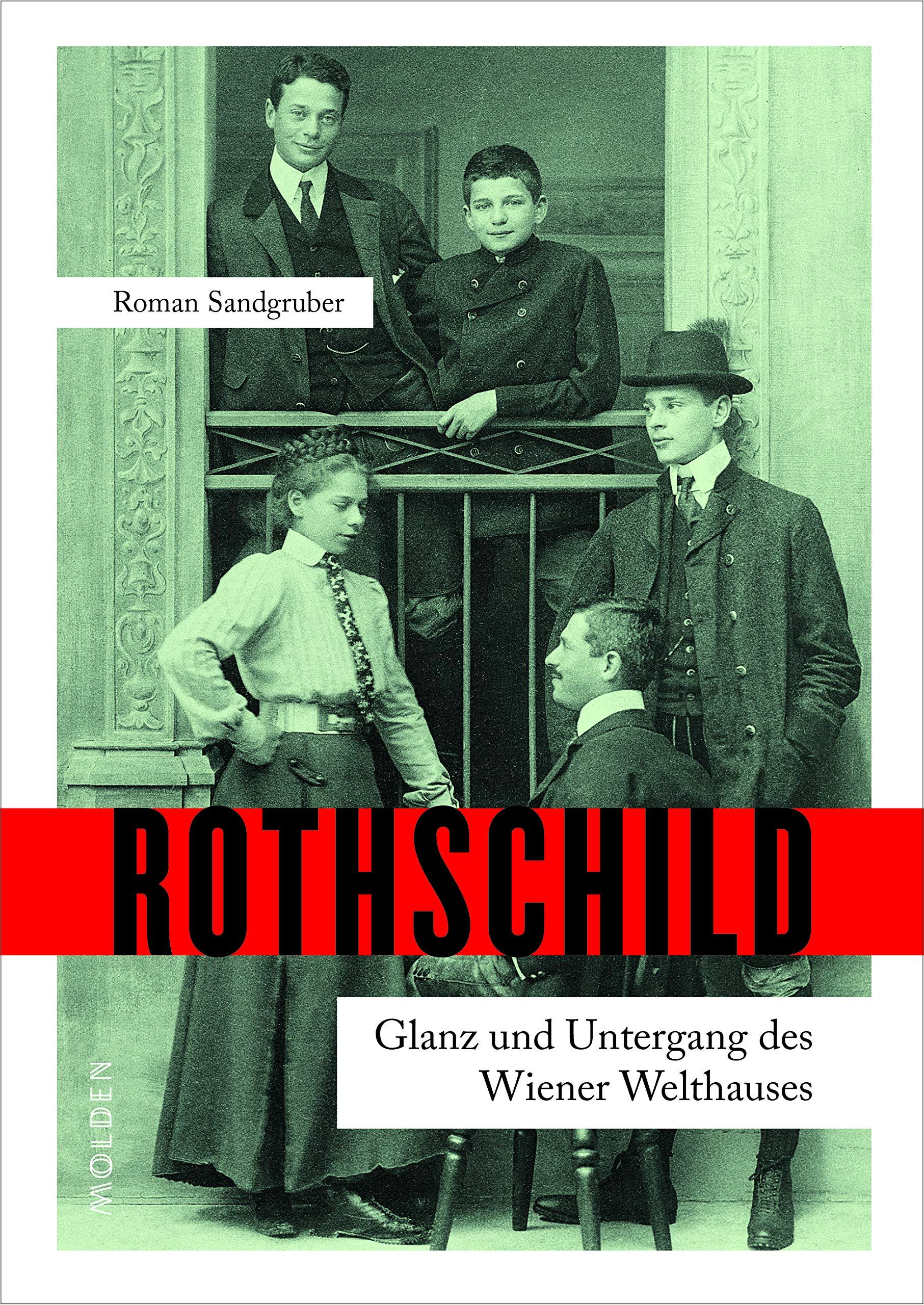 Rothschild: Glanz und Untergang des Wiener Welthauses Gebundenes Buch – 1. Oktober 2018 Roman Sandgruber 3222150249 Geschichte / Neuzeit Rothschild (Familie)