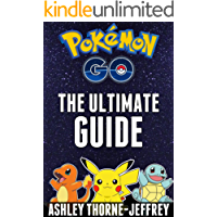 Pokemon GO: The Ultimate Pokemon GO Guide: All The Tips, Tricks, And Tactics You Need To Master Pokemon GO