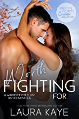 Worth Fighting For: A Warrior Fight Club/Big Sky Novella (Kristen Proby Crossover Collection Book 4) Kindle Edition