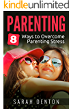 Parenting: 8 Ways To Overcome Parenting Stress