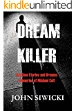 DREAM KILLER: Bedtime Stories and Dreams—Memories of Michael Colt Book 1