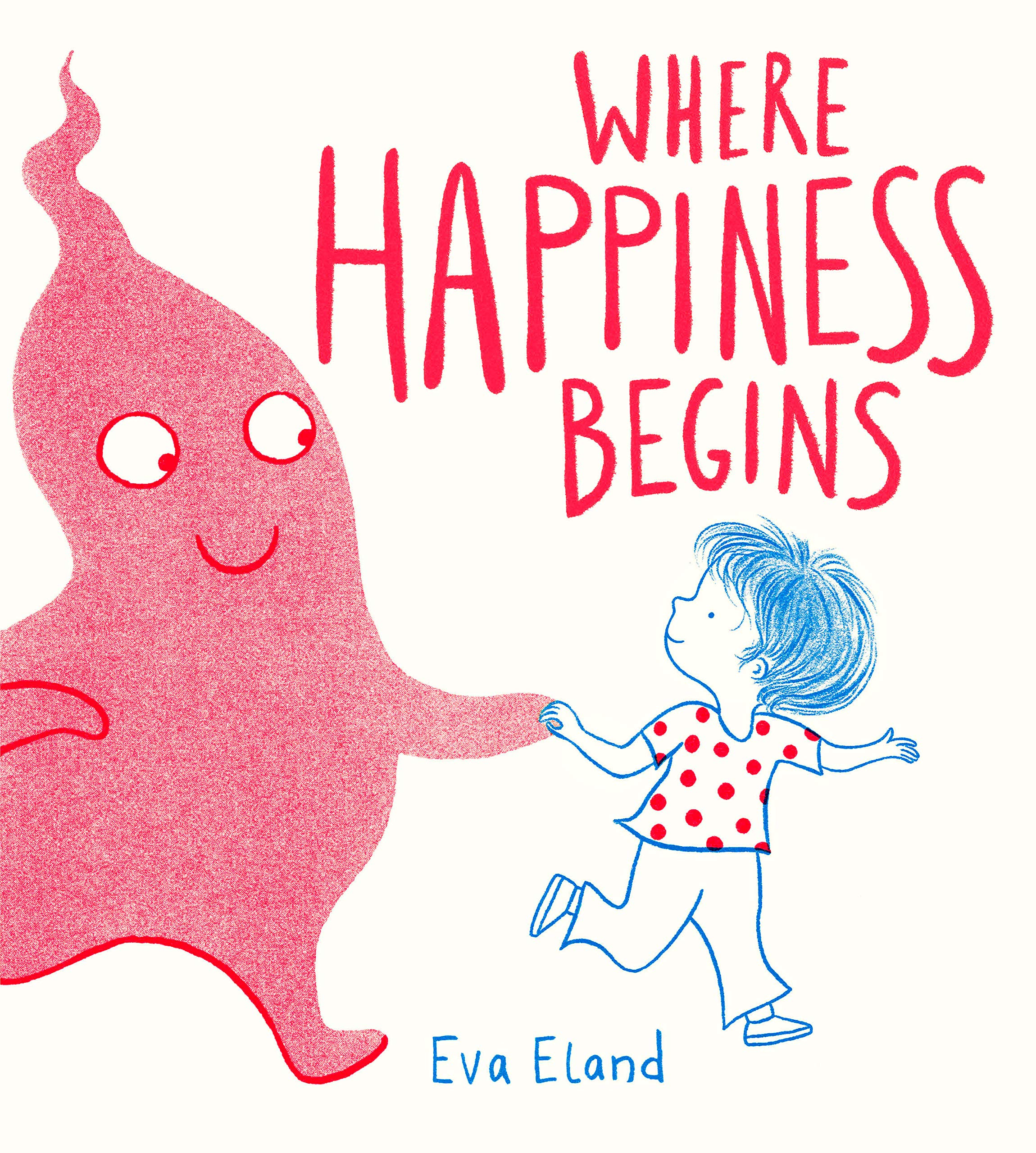 Where Happiness Begins: Amazon.co.uk: Eland, Eva: Books