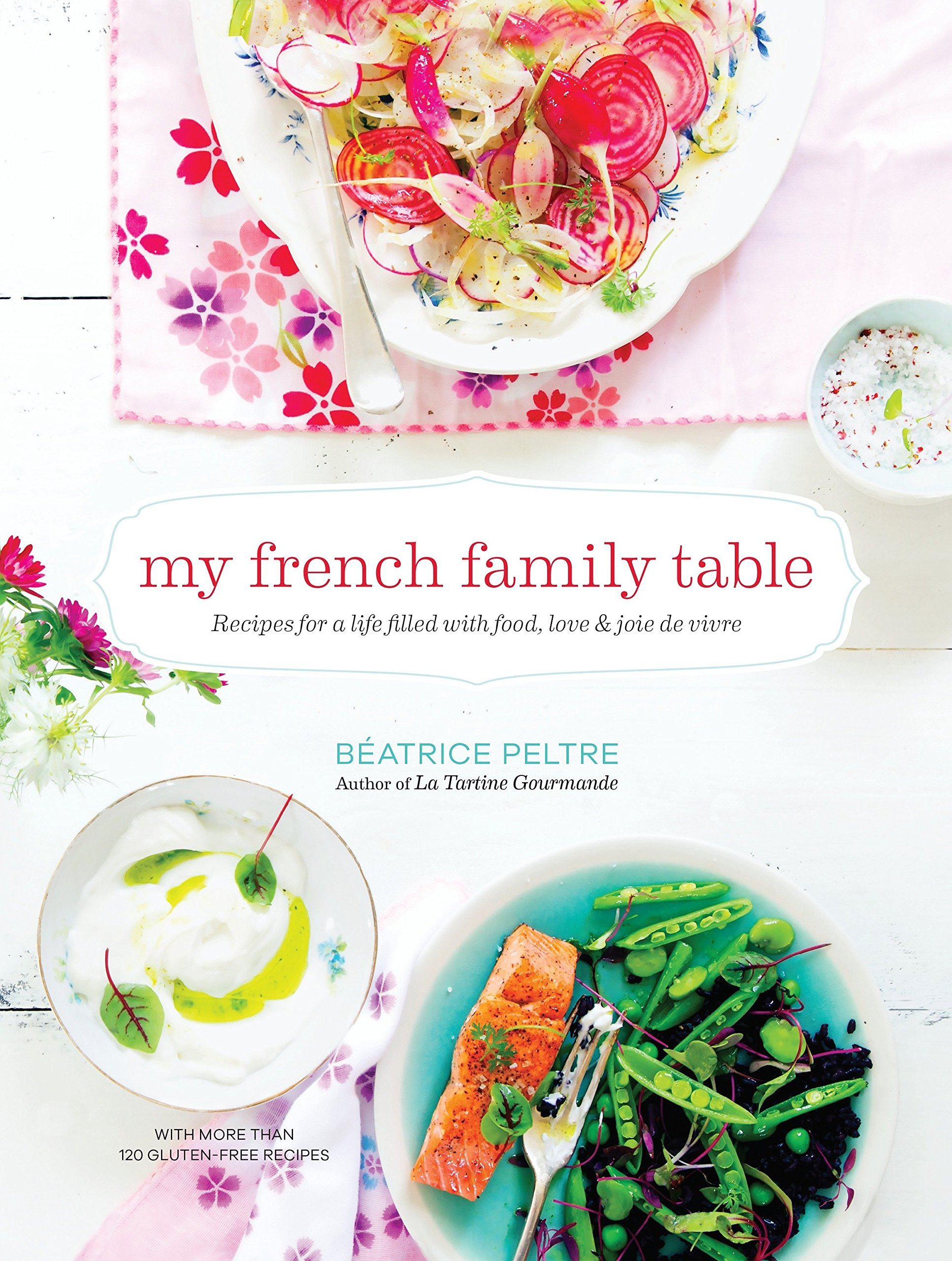 My French Family Table: Recipes for a Life Filled with Food, Love, and Joie de Vivre by Shambhala Publications Inc