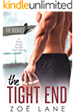 The Tight End: A New Adult Sports Romance ~ Casper (The Rookies Book 2)