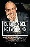 El libro del networking: Las 15 claves para relacionarte socialmente con éxito (COLECCION ALIENTA)