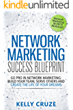 Network Marketing: Go Pro in Network Marketing, Build Your Team, Serve Others and Create the Life of Your Dreams - Network Marketing Secrets Revealed, ... Network Marketing Book 1) (English Edition)