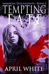 Tempting Fate (The Immortal Descendants, Book 2) Kindle Edition