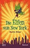 Die Elfen von New York: Roman