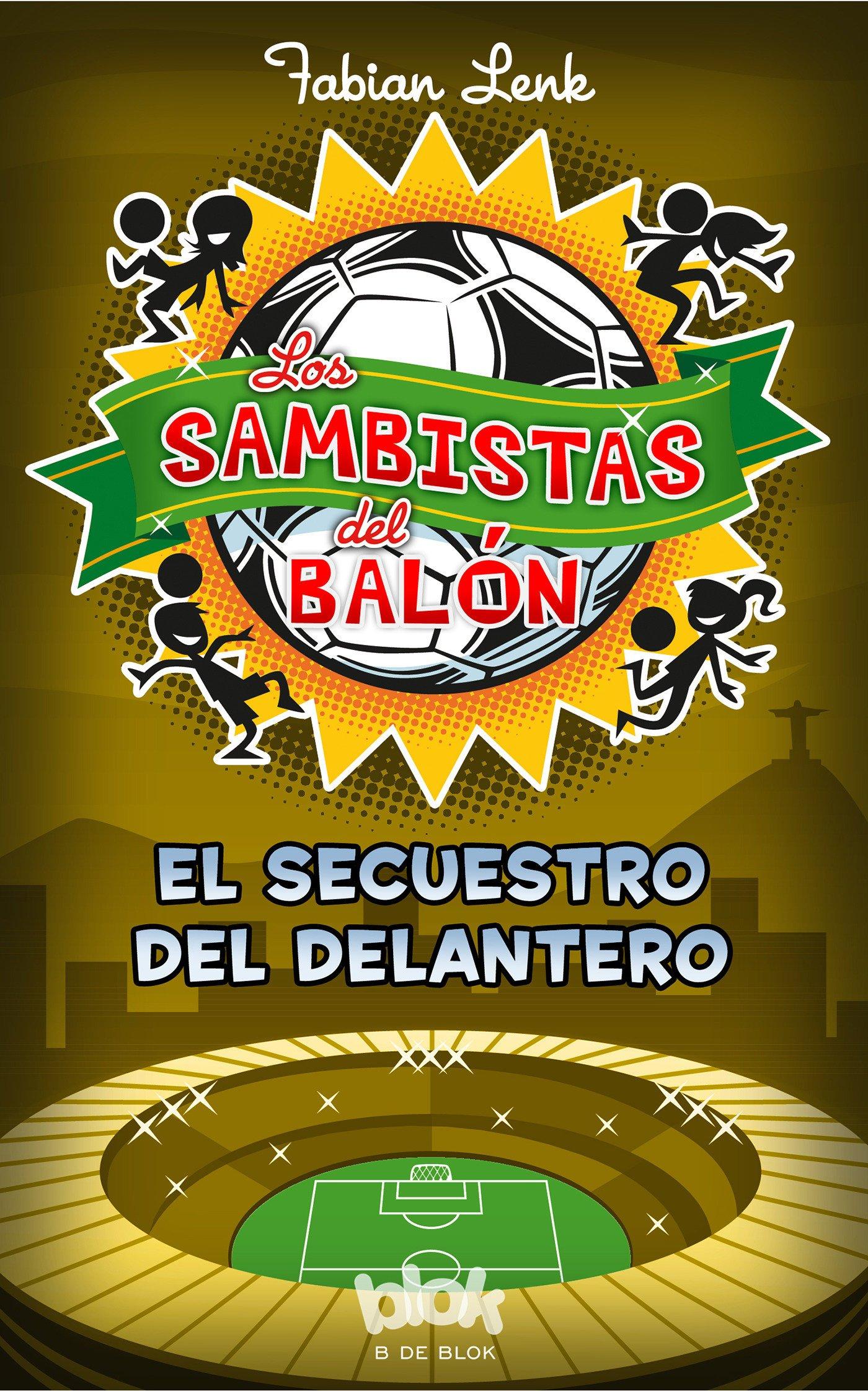 El secuestro del delantero Los Sambistas del Balón 4: Amazon.es ...