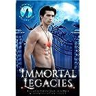 Immortal Legacies: A Paranormal Romance & Urban Fantasy Vampire Anthology (Shifters Unleashed)