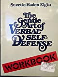 Gentle Art of Verbal Self-Defense/Workbook