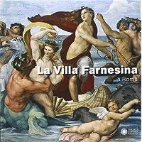 La villa Farnesina a Roma. Ediz. illustrata
