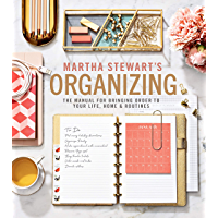 Martha Stewart's Organizing: The Manual for Bringing Order to Your Life, Home & Routines (English Edition)