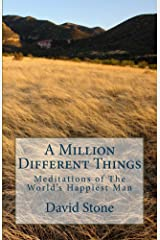 A Million Different Things: Meditations of the World's Happiest Man Kindle Edition