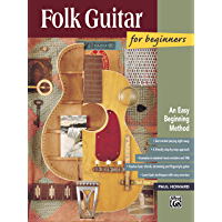 Folk Guitar for Beginners: Learn How to Play Folk Guitar with this Easy Beginning Method (National Guitar Workshop Arts… book cover