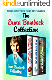 The Erma Bombeck Collection: If Life Is a Bowl of Cherries, What Am I Doing in the Pits?, Motherhood, and The Grass Is…