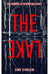 The Lake: The Horrors of Redemption Series Kindle Edition
