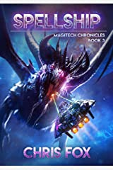 Spellship: The Magitech Chronicles Book 3 Kindle Edition